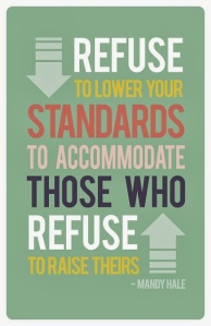 refuse to lower standards
